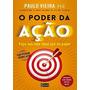 O Poder Da Ação Livro Ph.d. Paulo Vieira<br><strong class='ch-price reputation-tooltip-price'>R$ 29<sup>90</sup></strong>