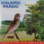 Cd Coleiro Pardo Canto Clássico 3ª Nota Marcelo E M