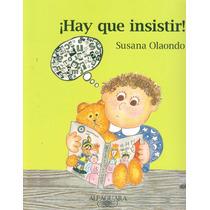 ¡hay Que Insistir!. Susana Olaondo.
