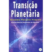 Transicao Planetaria - Divaldo Pereira Franco