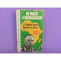 De Malta A Madagascar. La Segunda Guerra Mundial En África 1