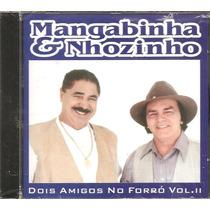 Cd Mangabinha Nhozinho - Dois Amigos V.2-ex Trio Parada Dura