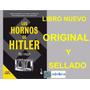 Los Hornos De Hitler, Nuevo, Original Y Sellado