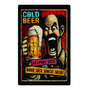 Cold Beer - Helping ugly people have sex since 1830