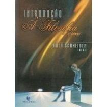 Livro Introdução À Fisolofia 2° Edição Paulo Schneider