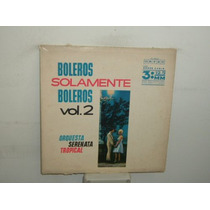Orquesta Serenata Tropical Boleros Solamente 2 Vinilo Arg