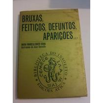 Bruxas, Feitiços, Defuntos, Aparições... Maria Viana 1973