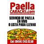 Paella Domicilio O Show En Vivo Chef En Casa