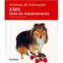 Livro Animais De Estimação - Cães Guia De Adestramento