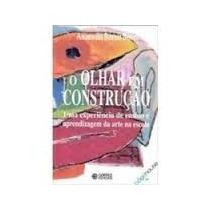 Livro-o Olhar Em Construção -anamelía B. Buoro -frete Gratis