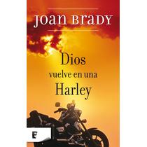 Dios Vuelve En Un Harley Joan Brady