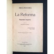 Libro Antiguo Anales Mexicanos La Reforma El Segundo Imperio