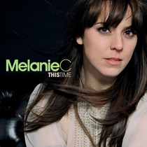 Melanie C - This Time - Cd - Frete Grátis