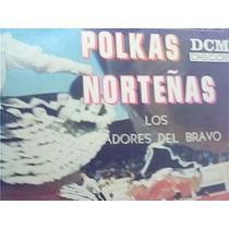 Polkas Y Norteñas Tiradores Del Bravo