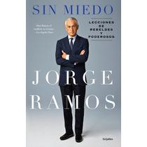 Sin Miedo - Lecciones De Rebeldes - Jorge Ramos + Regalo