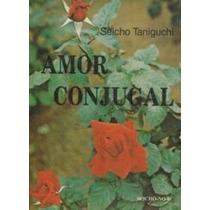 Livro Amor Conjugal Seicho Taniguchi