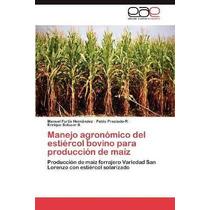 Libro Manejo Agronomico Del Estiercol Bovino Para Produccion