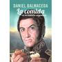 La Comida En La Historia Argentina - Daniel Balmaceda
