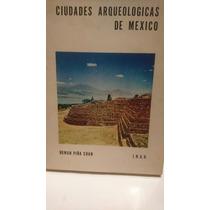 Ciudades Arqueológicas De México Román Piña Chan Inah