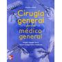 Cirugia General Para El Medico General. 2da Edición