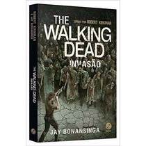 Livro The Walking Dead Invasão Volume 6 Jay Bonansinga