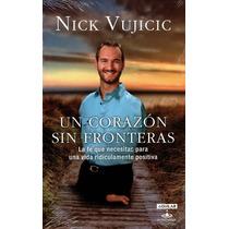 Un Corazon Sin Fronteras - Nick Vujicic / Aguilar