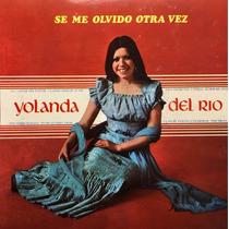 Cd Yolanda Del Rio Se Me Olvido Otra Vez