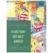 Livro O Mundo Do Meu Amigo Ana Cecília Carvalho