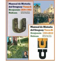Historia Del Uruguay Obra Completa - Benjamín Nahum- 2 Tomos