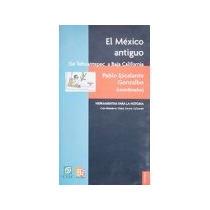 Libro El Mexico Antiguo De Tehuantepec A Baja Califor *cj
