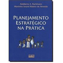 Planejamento Estrategico Na Pratica 2 Ed.