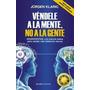 JURGEN KLARIC - VÉNDELE A LA MENTE, NO A LA GENTE