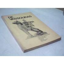 De Vassouras Historia Fatos Gente - Greenhalgh H.faria Braga