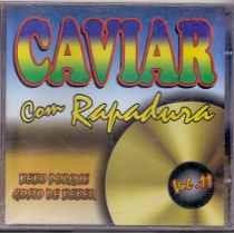 Cd Caviar Com Rapadura - Bebo Porque Gosto De Beber - Vol.11