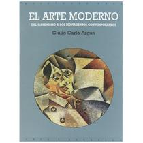 El Arte Moderno. Del Iluminismo A Los..., De Giulio Argan