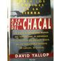 A La Caza Del Chacal David Yallop, Planeta. 1993, 637 Pág.
