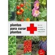 El Gran Libro- Plantas Para Curar Plantas