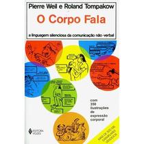 O Corpo Fala Pierre Weil E Tompakow