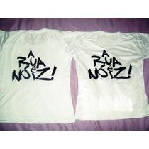 Camiseta A Rua É Nóis Frente E Verso Tradicional Ou Babylook