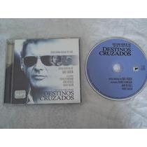 * Cd - Destinos Cruzados - Trilha Original Filmes