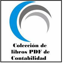 Coleccion Libros Pdf De Contabilidad:costos,finanzas,etc