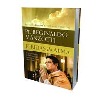 Livro Feridas Na Alma - Pe. Padre Reginaldo Manzotti - Novo