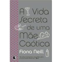 Vida Secreta De Uma Mae Caotica - Livro