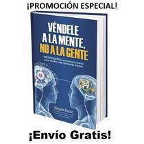 Libro Vendele A La Mente No A La Gente - Jurgen Klaric