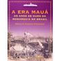 Livro A Era Mauá Divalte Garcia Figueira