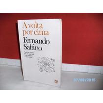 Livro A Volta Por Cima Fernando Sabino 4ªed/1991 Equipe Fj