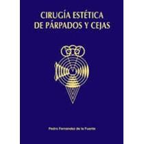 Libro: Cirugía Estética De Párpados Y Cejas Pedro Fdez.