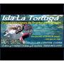 Isla La Tortuga.(todo Incluido) Calidad Y Profesionalismo.