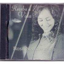 Cd Rose Nascimento - Receba A Vida / Bônus Playback - Novo**