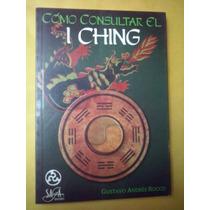 Como Consultar El I Ching / Gustavo Andres Rocco